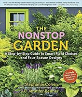 The Nonstop Garden: A Step-By-Step Guide to Smart Plant Choices and Four-Season Designs - Cohen, Stephanie / Benner, Jennifer