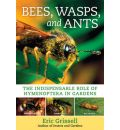Bees, Wasps, and Ants - Eric Grissell