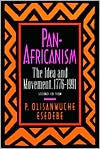 Pan-Africanism: The Idea and Movement, 1776-1991 - P. Olisanwuche Esedebe