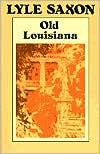 Old Louisiana - Lyle Saxon