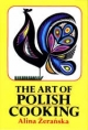 Art of Polish Cooking - Alina Zeranska