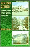 Polish Cities: Travels in Cracow and the South, Gdansk, Malbork, and Warsaw - Pelican Publishing Company, Inc.
