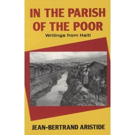 In the Parish of the Poor: Writings from Haiti - Jean-Bertrand Aristide