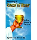 Becoming a Vessel of Honor - Rebecca Brown