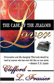 Case Of The Jealous Lover - Clifford Frazier