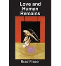 Love and Human Remains - Brad Fraser