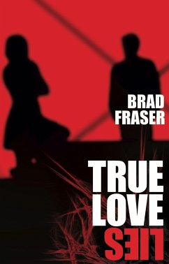 True Love Lies - Fraser, Brad