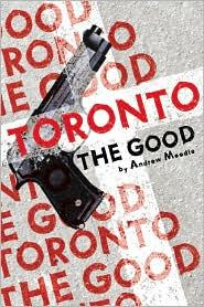 Toronto the Good - Andrew Moodie