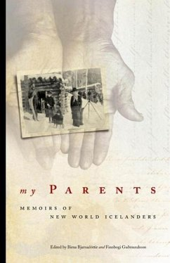 My Parents: Memoirs of New World Icelanders - Herausgeber: Bjarnadottir, Birna Gudmundsson, Finnbogi