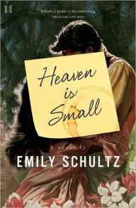 Heaven Is Small - Emily Schultz