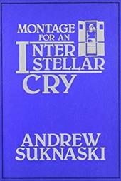 Montage for an Interstellar Cry - Suknaski, Andrew