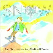 Snow - Clark Joan, Kady MacDonald Denton (Illustrator)