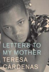 Letters to My Mother - Cardenas, Teresa / Unger, David / Unger, D.