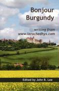 Bonjour Burgundy: Writing from www.larochedhys.com