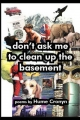 Don't Ask Me to Clean Up the Basement - Hume Cronyn