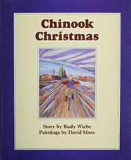 Chinook Christmas - Rudy Wiebe