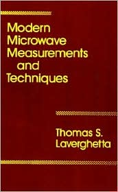 Modern Microwave Measurements And Techniques - Thomas S. Laverghetta