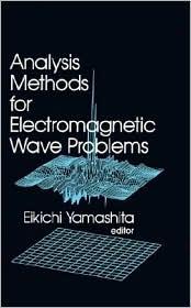Analytical Methods for Electromagnetic Wave Problems - Eikichi Yamashita (Editor)