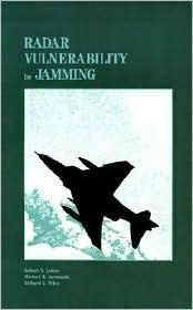 Radar Vulnerability To Jamming - Robert N. Lothes, Richard G. Wiley, Michael B. Szymanski