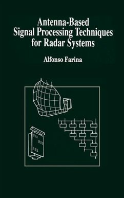 Antenna-Based Signal Processing Techniques for Radar Systems - Farina, Alfonso