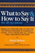 What to Say & How to Say It: For All Occasions