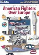 American Fighters Over Europe: Colors & Markings of USAAF Fighters in WWII