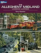 The Allegheny Midland: Lessons Learned