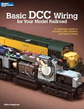 Basic DCC Wiring for Your Model Railroad: A Beginner's Guide to Decoders, DCC Systems, and Layout Wiring - Polsgrove, Mike