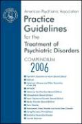 Practice Guidelines for the Treatment of Psychiatric Disorders Compendium
