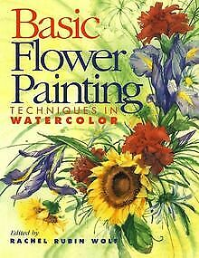 Basic Flower Painting Techniques in Watercolor Ba... | Buch | Zustand akzeptabel