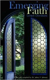 Emerging Faith Lenten Devotions - Jeffrey P Johnson