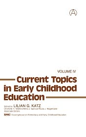 Current Topics in Early Childhood Education, Volume 4 - Lilian G. Katz