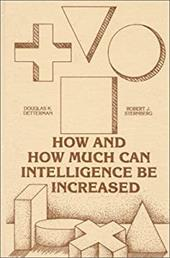 How and How Much Can Intellegence Be Increased - Detterman, Douglas K. / Sternberg, Robert J. / Unknown