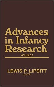 Advances in Infancy Research, Volume 2
