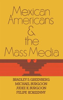 Mexican Americans and the Mass Media - Greenberg, Bradley S. Burgoon, Michael K. Burgoon, Judee