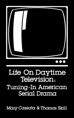 Life on Daytime Television: Tuning in American Serial Drama - Cassata, Mary Skill, Thomas Unknown