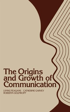 The Origins and Growth of Communication - Feagans, Lynne Golinkoff, Roberta Michnick Garvey, Catherine