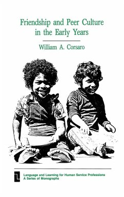 Friendship and Peer Culture in the Early Years - Corsaro, William a. Ph. D. Unknown