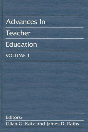 Advances in Teacher Education, Volume 1