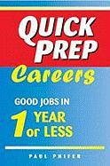 Quick Prep Careers: Good Jobs in 1 Year or Less