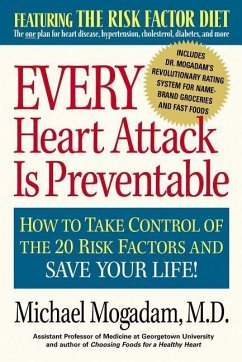 Every Heart Attack Is Preventable: How to Take Control of the 20 Risk Factors and Save Your Life - Mogadam, Michael