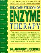 Complete Book of Enzyme Therapy: Complete, Up-To-Date Reference to Effective Remedies Using Enzymes, Vitamins and Minerals