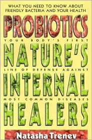 Probiotics: Nature's Internal Healers - Natasha Trenev