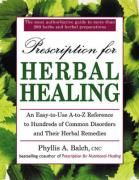 Prescription for Herbal Healing: An Easy-to-Use A-Z Reference to Hundreds of Common Disorders andTheir Herbal Remedies: A Practical A-Z Reference to ... Remedies Using Herbs and Herbal Preparations