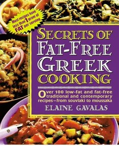 Secrets of Fat-Free Greek Cooking: Over 100 Low-Fat and Fat-Free Traditional and Contemporary Recipes - Gavalas, Elaine