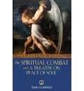 The Spiritual Combat and a Treatise on Peace of Soul - Dom Lorenzo Scupoli