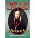 Treatise on the Love of God - Saint Francis De Sales