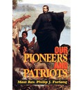 Our Pioneers and Patriots - Most REV Philip J Furlong