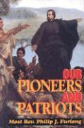 Our Pioneers and Patriots: