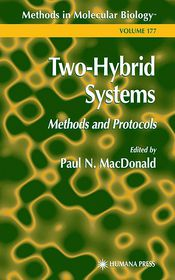 Two-Hybrid Systems: Methods and Protocols - Paul N. MacDonald (Editor)